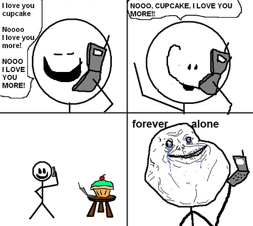 I love you cupcake &#8211; Forever alone
