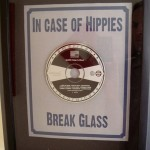 In case of Hippies – Break Glass
