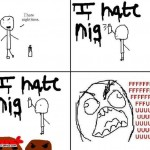 I Hate Nig&#8230;