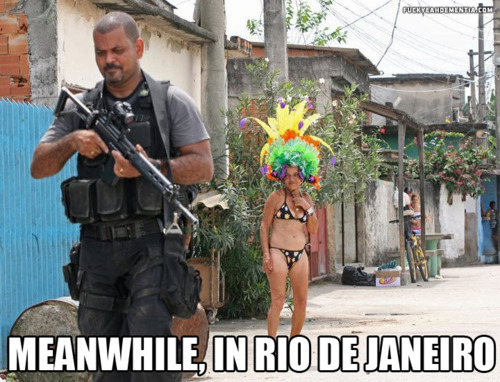 Meanwhile in Rio de Janeiro - Funny Picture