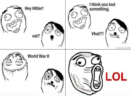 hey hitler i think you lost something lol face
