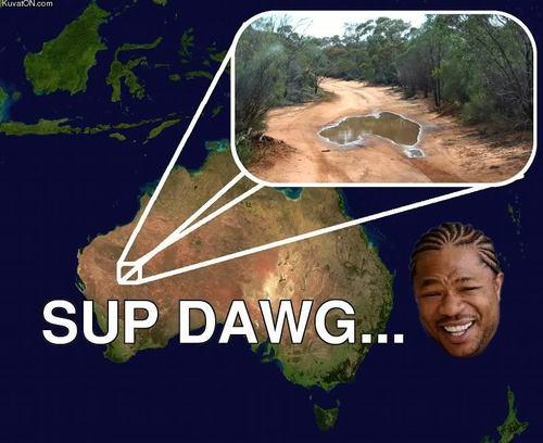 Yo Dawg  -  Sup Dawg