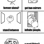Forever Alone? Get two mirrors