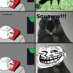 Squaww Squaww!!! TrollFace