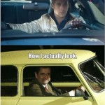 How i think i look while driving